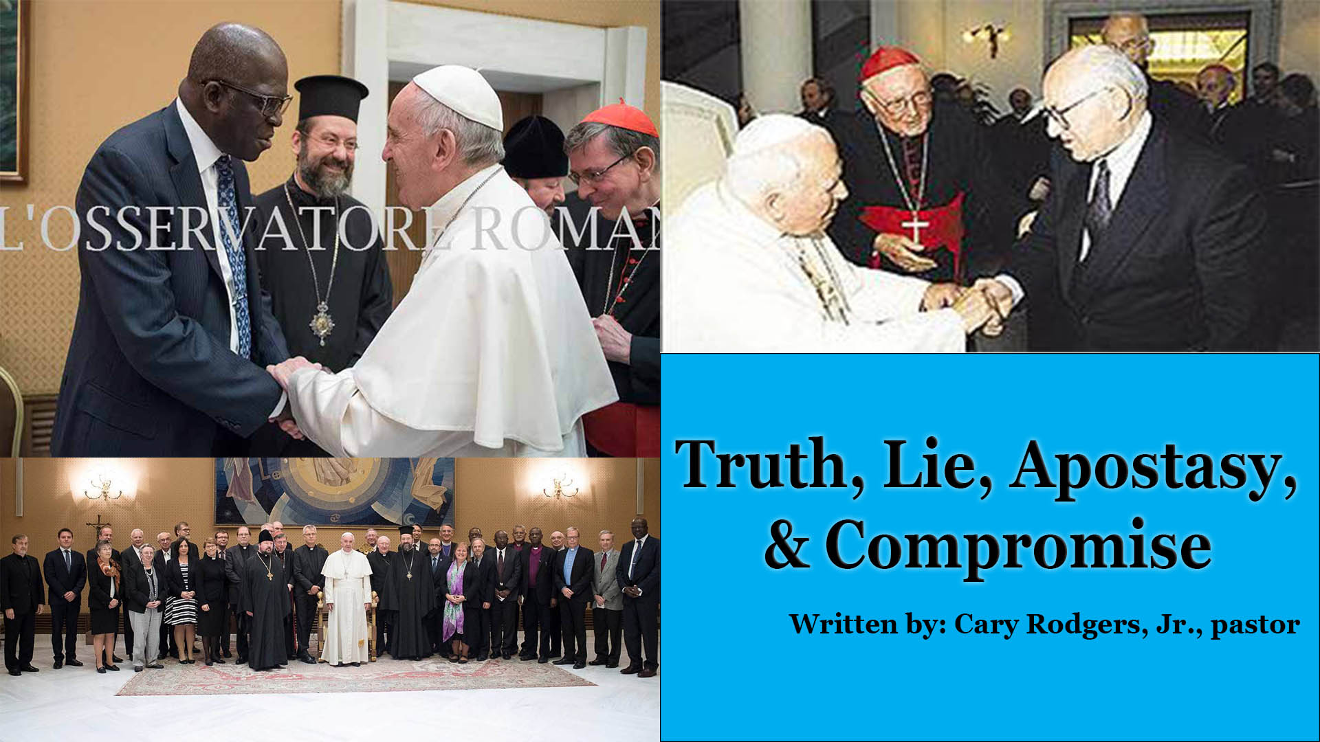 Truth, Lie, Apostasy, & Compromise