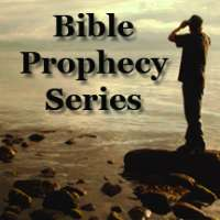 Bible Prophecy Series